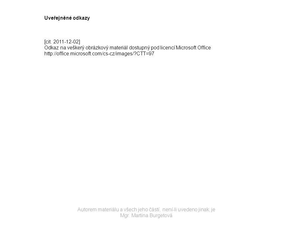 Uveřejněné odkazy [cit. 2011-12-02] Odkaz na veškerý obrázkový materiál dostupný pod licencí Microsoft Office.